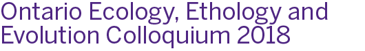 Ontario Ecology, Ethology and Evolution Colloquium 2018